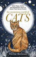 The Mysterious World of Cats The ultimate gift book for people who are bonkers about their cat