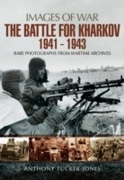 The Battle for Kharkov 1941 - 1943 Rare Photographs from Wartime Archives