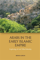 Arabs in the Early Islamic Empire