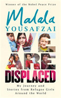 We Are Displaced My Journey and Stories from Refugee Girls Around the World