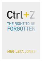 Ctrl + Z The Right to Be Forgotten