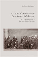 Art and Commerce in Late Imperial Russia The Peredvizhniki, a Partnership of Artists