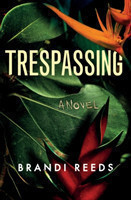 Trespassing A Novel