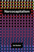 Narcocapitalism Life in the Age of Anaesthesia
