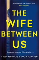 The Hendricks, Greer - The Wife Between Us A Richard and Judy Book Club Pick 2018 A Richard and Judy Book Club Pick 2018