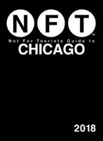 Not For Tourists Guide to Chicago 2018