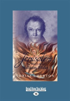 Jerusalem! The Real Life of William Blake