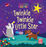 Pat-a-Cake - Peek and Play Rhymes: Twinkle Twinkle Little Star A baby sing-along board book with fla