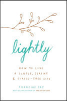 Lightly How to live a simple, serene and stress-free life