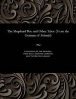 The Shepherd Boy and Other Tales (from the German of Schmid)