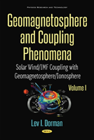 Plasmas & Energetic Processes in the Geomagnetosphere Volume III: Solar Wind / IMF Coupling with Geomagnetosphere / Ionosphere / Atmosphere