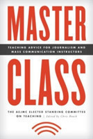 Master Class Teaching Advice for Journalism and Mass Communication Instructors