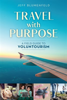 Travel with Purpose A Field Guide to Voluntourism