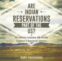 Are Indian Reservations Part of the Us? Us History Lessons 4th Grade Children's American History