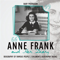 Anne Frank and Her Diary - Biography of Famous People Children's Biography Books