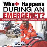 What Happens During an Emergency? Emergency Book for Kids - Children's Reference & Nonfiction