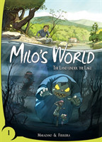 Milo's World Book One The Land Under the Lake