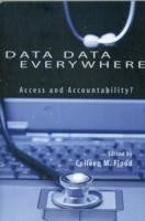 Data Data Everywhere Access and Accountability?