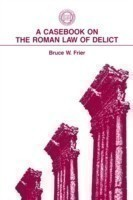 A Casebook on Roman Law of Delict