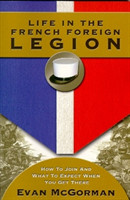 Life in the French Foreign Legion How to Join and What to Expect When You Get There
