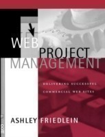 Web Project Management Delivering Successful Commercial Web Sites