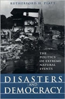 Disasters and Democracy The Politics of Extreme Natural Events