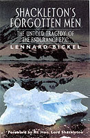 Shackleton's Forgotten Men The Untold Tragedy of the Endurance Epic