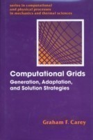 Computational Grids Generations, Adaptation & Solution Strategies