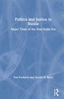 Politics and Justice in Russia: Major Trials of the Post-Stalin Era Major Trials of the Post-Stalin Era