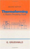 Thermoforming A Plastics Processing Guide