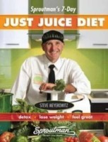 Sproutman's 7-Day Just Juice Diet Detox, Lose Weight, Feel Great