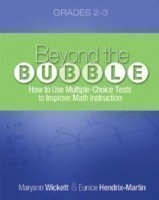 Beyond the Bubble (Grades 2-3) How to Use Multiple-Choice Tests to Improve Math Instruction, Grades 2-3