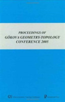 Proceedings of Gokova Geometry-topology Conference 2005