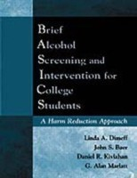 Brief Alcohol Screening and Intervention for College Students (BASICS) A Harm Reduction Approach