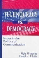 Technocracy Vs. Democracy-Issues In The Politics Of Communication