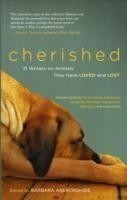 Cherished 21 Writers on Animals They Have Loved and Lost