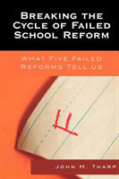 Breaking the Cycle of Failed School Reform