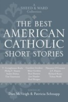The Best American Catholic Short Stories A Sheed and Ward Collection