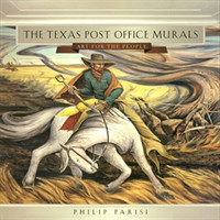 The Texas Post Office Murals Art for the People