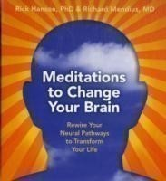 Meditations to Change Your Brain Rewire Your Neural Pathways to Transform Your Life