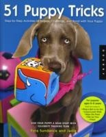 51 Puppy Tricks Step-by-Step Activities to Engage, Challenge, and Bond with Your Puppy