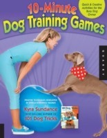10-Minute Dog Training Games Quick & Creative Activities for the Busy Dog Owner