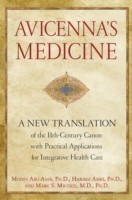Avicenna'S Medicine A New Translation of the 11th-Century Canon with Practical Applications for Integrative Health Care