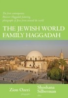 The Jewish World Family Haggadah The First Contemporary Passover Haggadah Featuring Photographs of Jews from Around the World