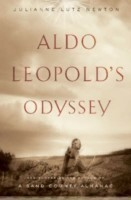 Aldo Leopold's Odyssey Rediscovering the Author of A Sand County Almanac