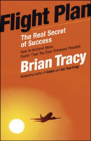 Flight Plan: The Real Secret of Success The Real Secret of Success
