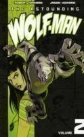 The Astounding Wolf-Man Volume 2