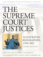 The Supreme Court Justices Illustrated Biographies, 1789-2012