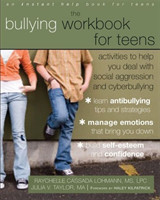 Bullying Workbook for Teens Activities to Help You Deal with Social Aggression and Cyberbullying