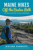 Maine Hikes Off the Beaten Path 35 Trails Waiting to Be Discovered